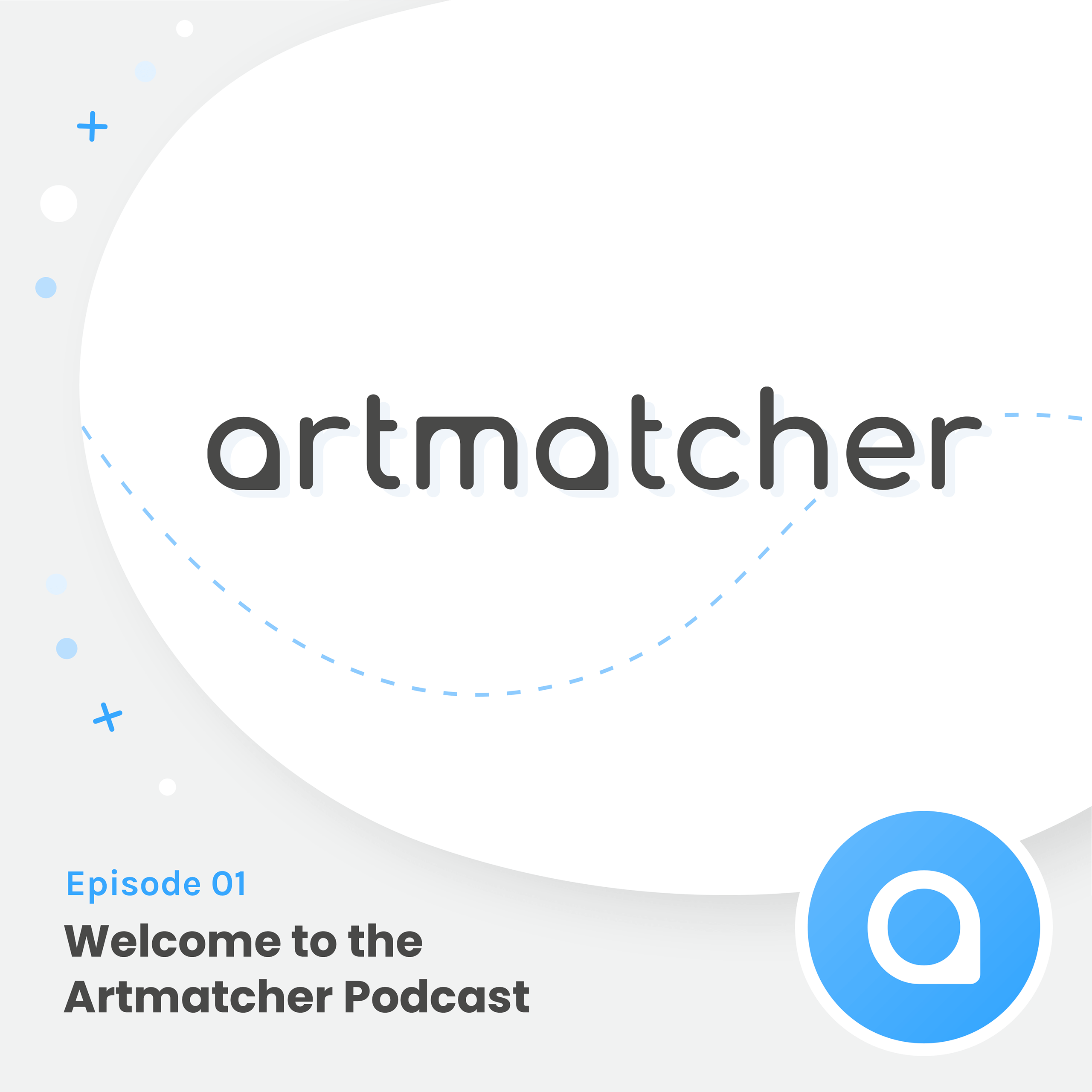 Welcome To The Artmatcher Podcast