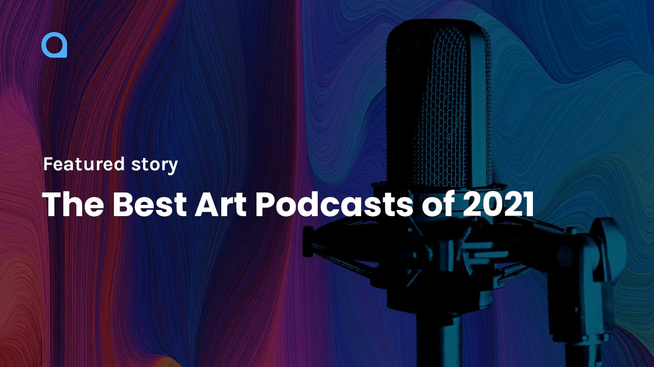 Best Art Podcasts of 2021