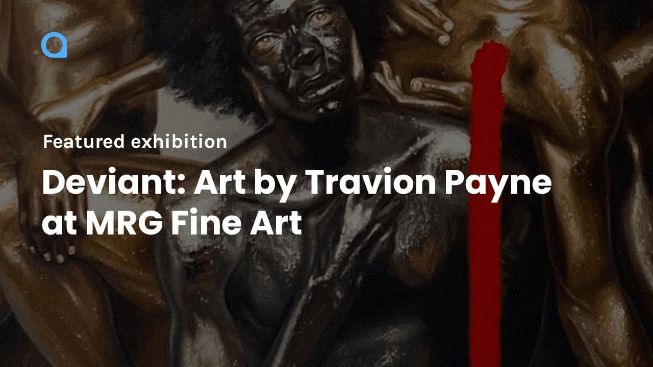Deviant - Art Exhibition by Travion Payne at MRG Fine Art