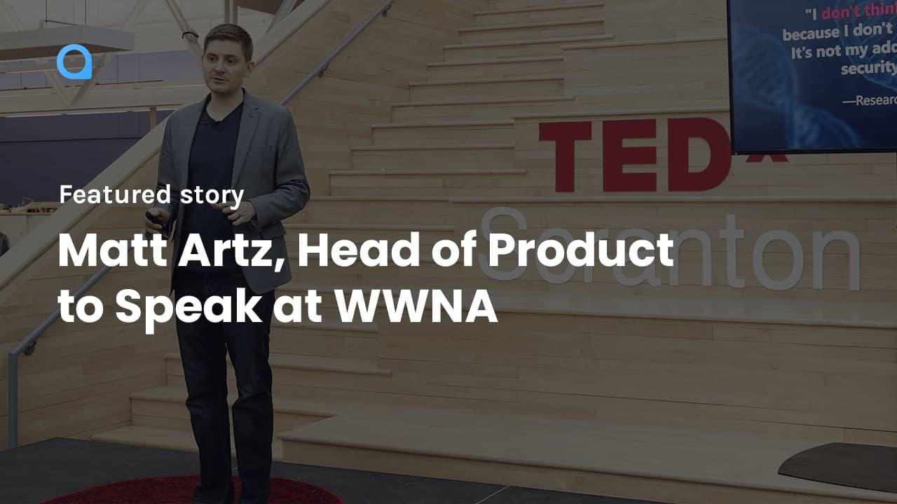 Matt Artz, Head of Product to Speak at WWNA