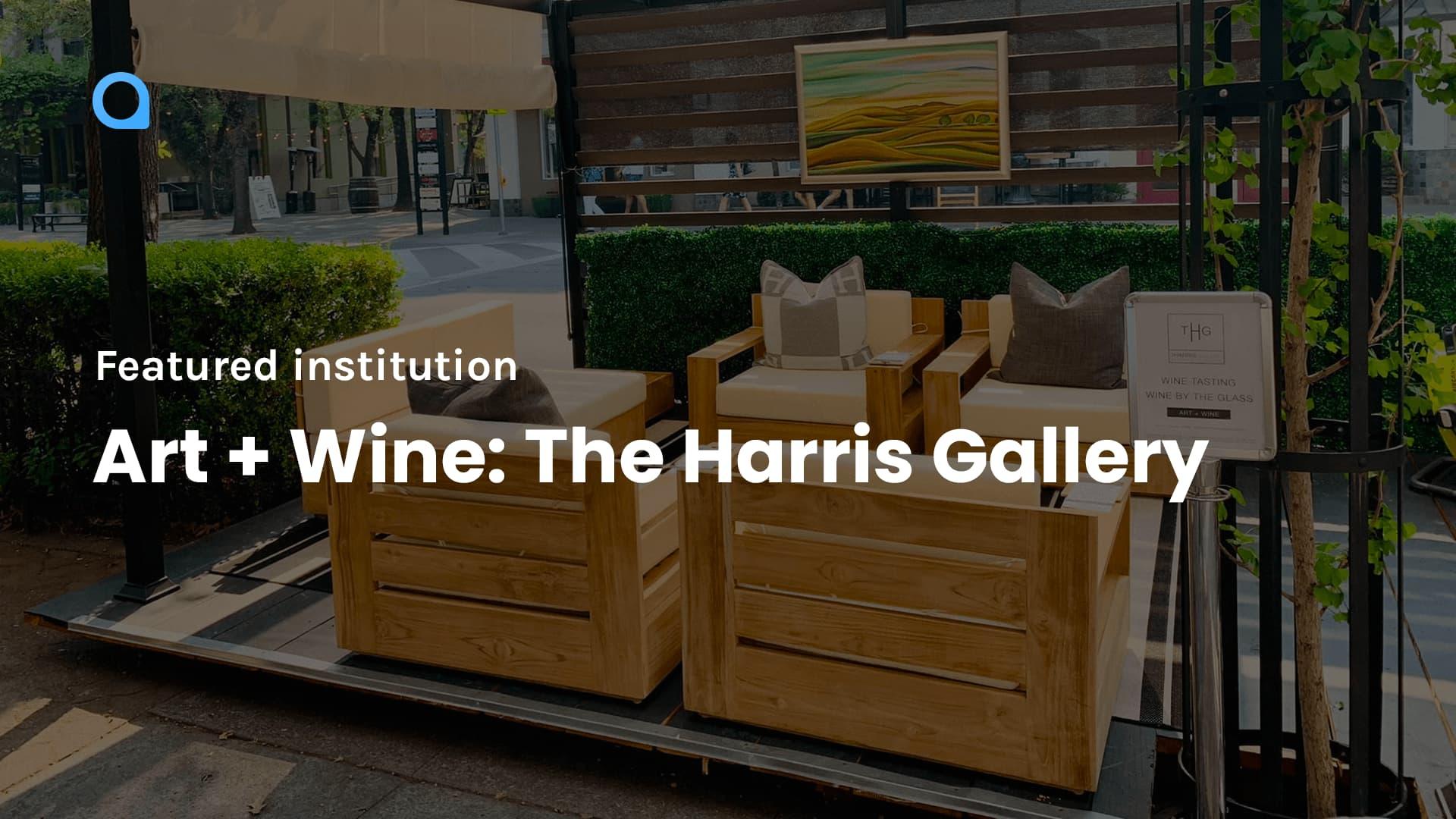Art + Wine: The Harris Gallery