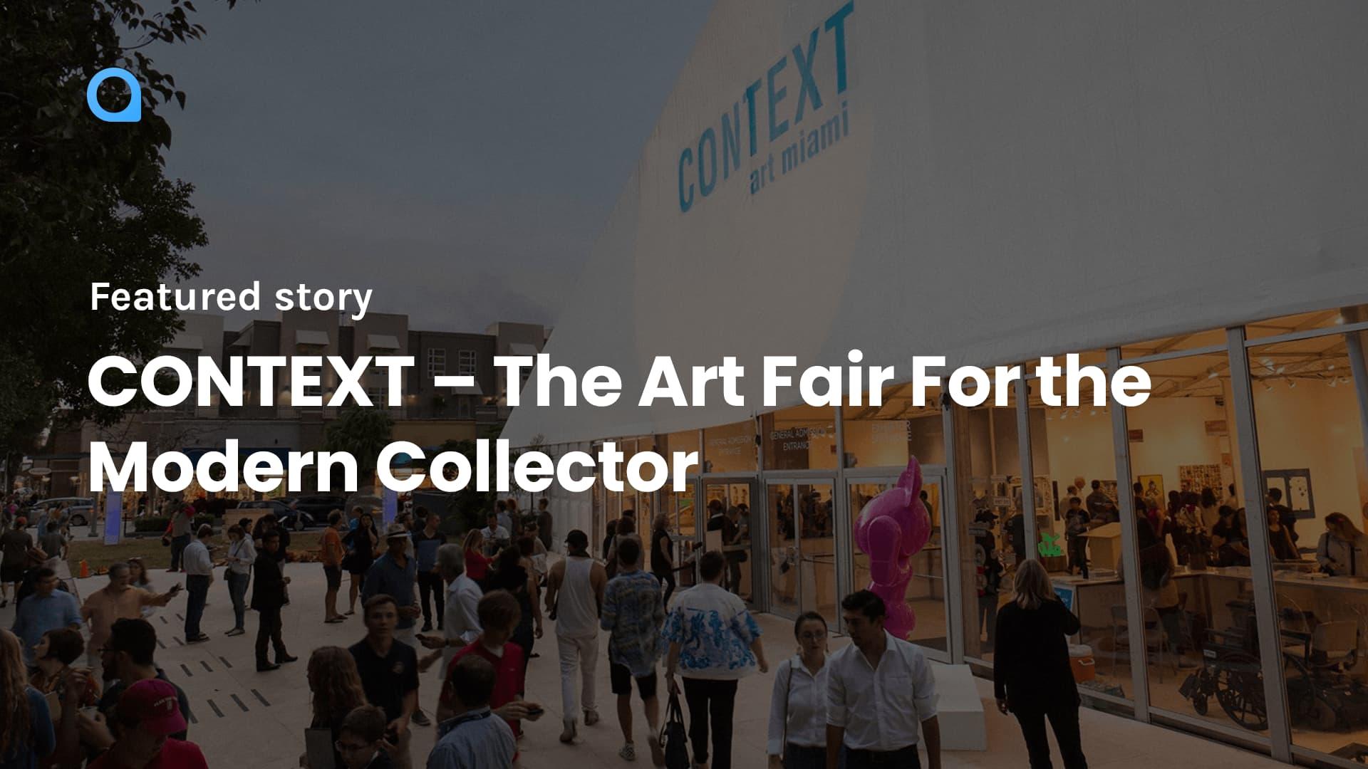 CONTEXT - The Art Fair For the Modern Collector